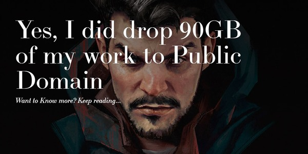 Yes, I did drop 90GB of my work to Public Domain