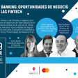 Webinar: Open Banking: Oportunidades de Negocio para las Fintech
