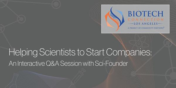 Helping Scientists to Start Companies: an Interactive   5:00 PM