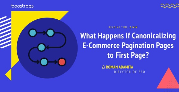What Happens If Canonicalizing E-Commerce Pagination Pages to First Page? - BoostRoas