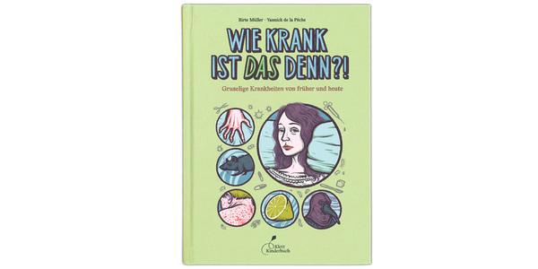 """Cover des Buchs """"Wie krank ist das denn?!"""", erschienen im Verlag Klett Kinderbuch"""