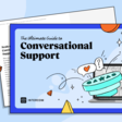 The Ultimate Guide to Conversational Support   Intercom