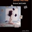 """Roland Jaccard : """"Cinq ans dans les coulisses de l'édition et du journalisme parisiens"""""""