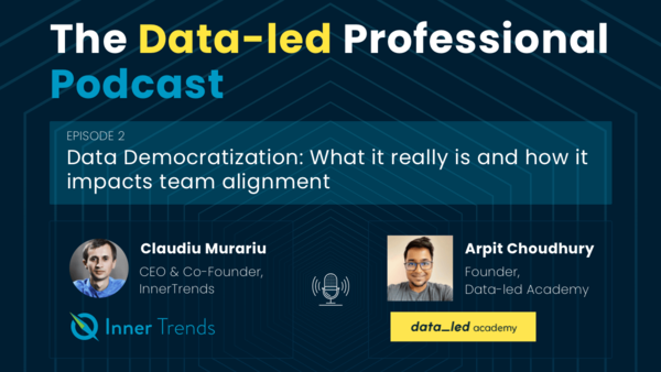 Data democratization: What it really is and how it impacts team alignment