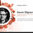 Leadership and Legitimacy through Consent and Coherence — with Aaron Dignan   by Boundaryless   Mar, 2021   Stories of Platform Design