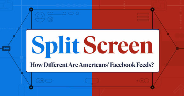 Split Screen: How Different Are Americans' Facebook Feeds?