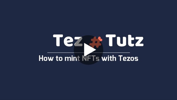 Tez Tutz: How to mint an NFT with Tezos & Hicetnunc