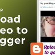 Upload video directly to your Blogger blog