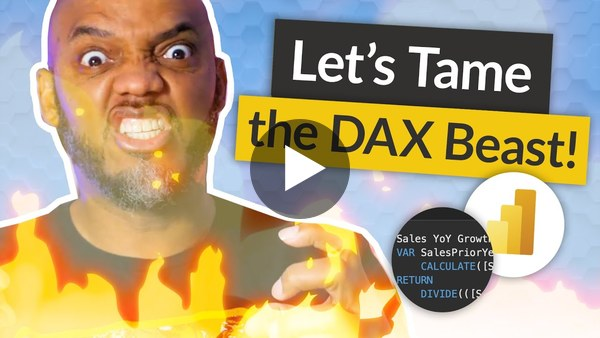 TAME the the beast that is DAX in Power BI (aka how to learn DAX)
