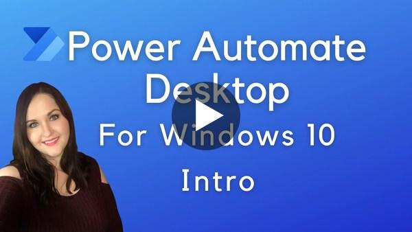 Power Automate Desktop for Windows 10 Intro