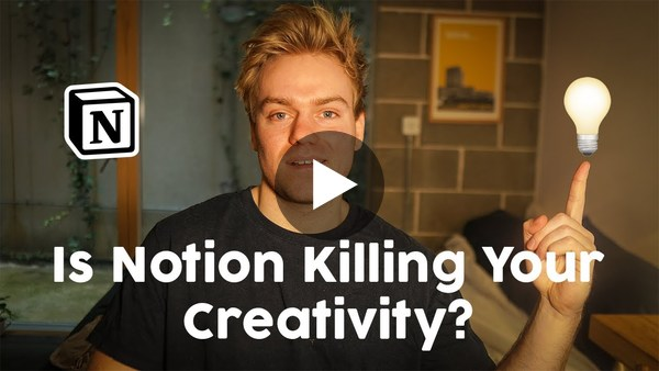Is Notion Killing Your Creativity?