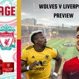 Khanage   Wolves v Liverpool Preview   Liverpool FC News & Chat