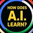 How Does Artificial Intelligence Learn?