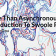 Full Article: More Than Asynchronous I/O, Introduction To Swoole PHP | php[architect]