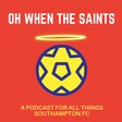 Oh When The Saints podcast discusses Southampton 1-2 Brighton - Oh When The Saints