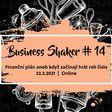 BUSINESS SHAKER #14: Finanční plán aneb když začínají hrát roli čísla