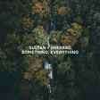 Something, Everything by Sultan + Shepard