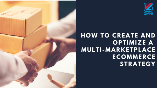How to Create A Multi-Marketplace Ecommerce Strategy