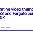 Generating video thumbnails with S3 and Fargate using the CDK - DEV Community