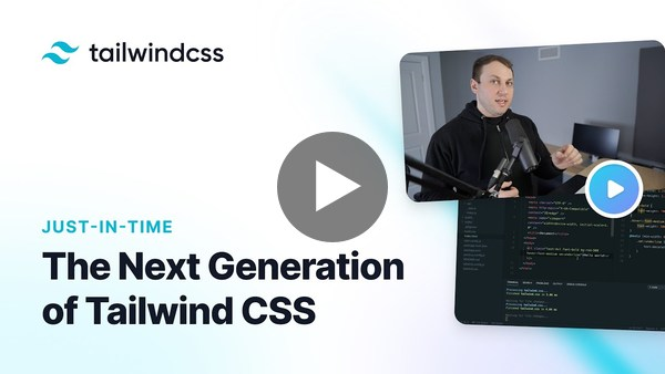 Just-In-Time: The Next Generation of Tailwind CSS