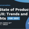 The State of Product & UX: Insights & Trends for 2021 | Meetup