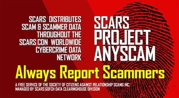 Report Scammers / Fraudsters | SCARS Society of Citizens Against Relationship Scams - AnyScam Universal Scammer Reporting - Part of the SCARS Anti-Scam Reporting Network