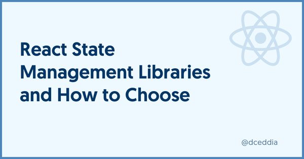 React State Management Libraries and How to Choose