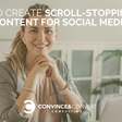 7 Ways to Create Scroll-Stopping Visual Content for Social Media