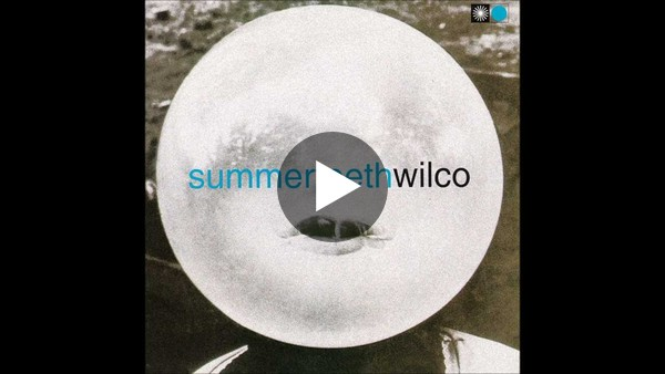"Wilco-""A Shot in the Arm"" from ""Summerteeth"""