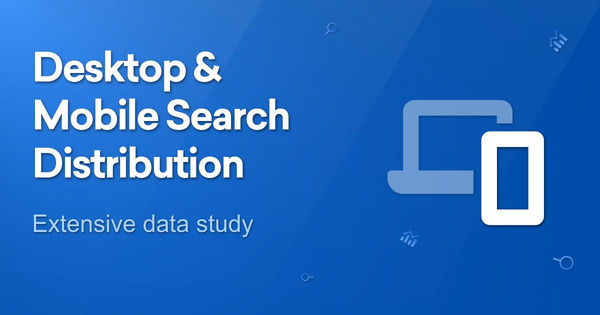 The proportion of mobile searches is more than you think - What you need to know - SISTRIX