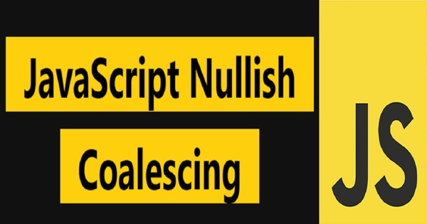 "JavaScript -Better way to check for ""Nullish"" Value Only!"