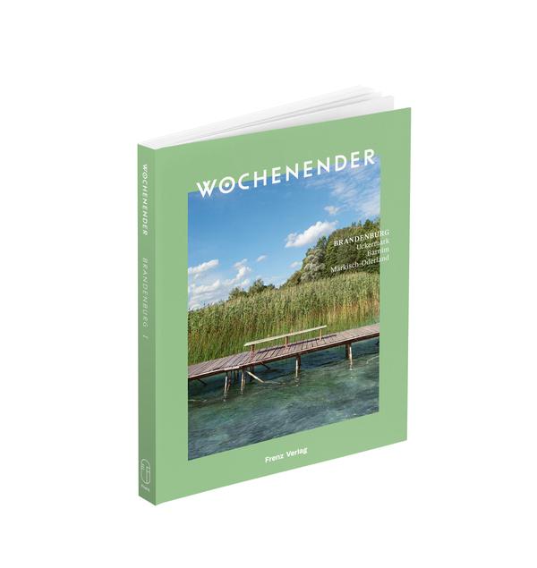 """Neu erschienen in der """"Wochenender""""-Reihe: """"Brandenburgs Nordosten"""". Foto: Verlag"""
