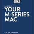 Take Control of Your M-Series Mac – Take Control Books