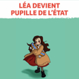 Léa devient pupille de l'État : une publication d'EFA destinée aux enfants pupilles de l'État et aux professionnels