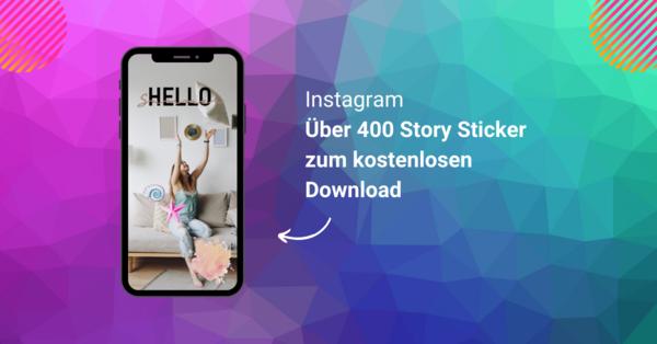 Über 400 Instagram Story Sticker zum kostenlosen Download