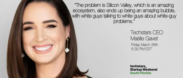 Startup Weekend South Florida Online Featured Speaker Techstars CEO Maelle Gavet.