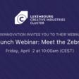 Launch Webinar: Meet the Zebras | Luxinnovation