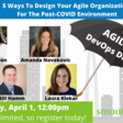 5 Ways To Design Your Agile Organization For The Post-COVID Environment | Meetup