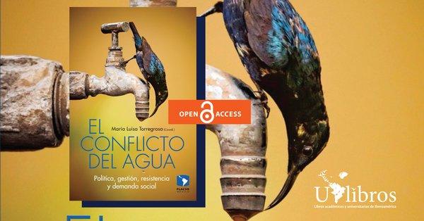 Open access book, water: El conflicto del agua. Política, gestión, resistencia y demanda social