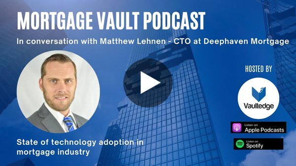 Video Teaser of Mortgage Vault Podcast with Matthew Lehnen, CTO of Deephaven Mortgage