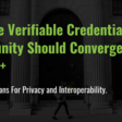 Why the Verifiable Credentials Community Should Converge on BBS+
