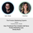 Podcast: How I Positioned That: Airtable's Self-Serve Product Marketing Lead, Christy Roach