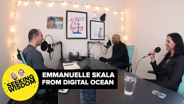 #63 DC, DG, And Emmanuelle Skala From Digital Ocean | Seeking Wisdom Podcast
