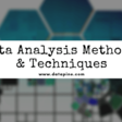 Guide To Data Analysis Methods And Techniques