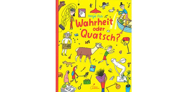 """Cover des Buches """"Wahrheit oder Quatsch?"""", erschienen im Verlag Klett Kinderbuch"""