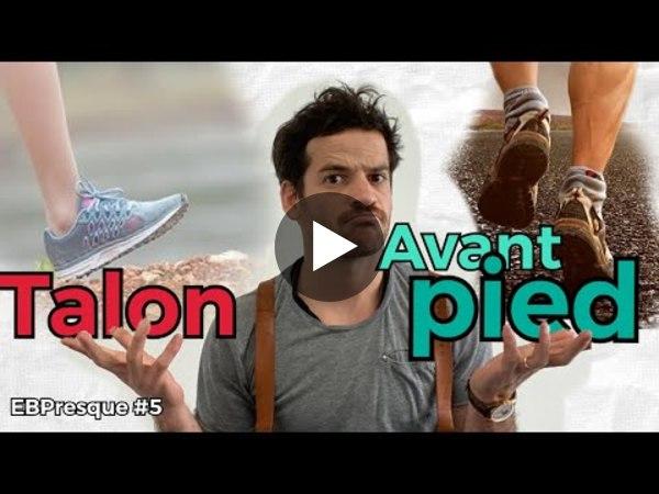 Faut il attaquer TALON ou courir AVANT Pied 🦶🏻 🏃🏻♂️  ?  ( EBPRESQUE épisode 5 )
