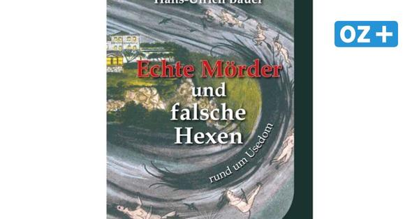 Neues Buch von Heringsdorfer Autor: So war das mit Mördern und Hexen auf Usedom