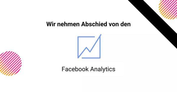 Facebook Analytics wird abgeschaltet - allfacebook.de