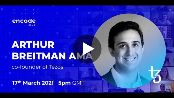 Encode Club: Arthur Breitman AMA (Co-founder ofTezos)
