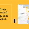 Steer through the Suez Canal